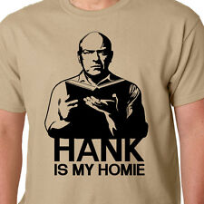 HANK IS MY HOMIE t-shirt - Hank Scrader BREAKING BAD TV SERIES WALTER WHITE