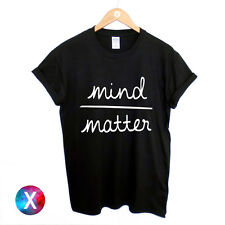 MIND OVER MATTER MENS T SHIRT / PRINTED TEE WOMENS GIRLS SWAG HIPSTER TUMBLR TOP