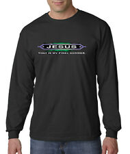 Jesus That is My Final Answer Religious Christian Long Sleeve T-Shirt S-3XL