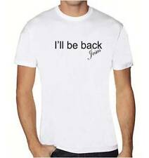 "NEW MEN'S PRINTED ""I WILL BE BACK JESUS"" CHRISTIAN THEME FUNNY T-SHIRT ALL SIZE"