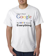 I Don't Need Google My Wife Knows Everything Funny Husband T-Shirt S-5XL