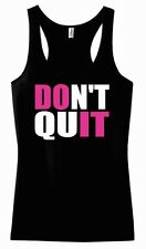 Don't Quit Tank Top Shirt Train Work Out Sweat Exercise Fitness Woman Sport Lady