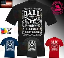Dadd Funny Dads Daughters Dating Against Day Fathers Holiday New T-Shirt Tee T