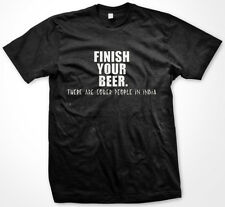 Finish Your Beer Sober People India- Beer Drunk Funny Drinking Men's T-shirt