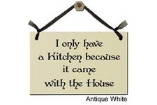 I only have a Kitchen because it came with the House - Sign