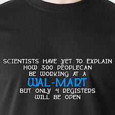 explain how 300 people can be working at a wal-mart but no help Funny T-Shirt