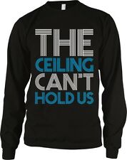 The Ceiling Cant Hold Us Lyrics Music Hip Hop Swag Party Long Sleeve Thermal
