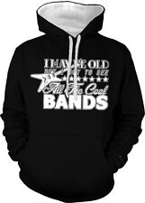 I May Be Old But I Got To See All The Cool Bands Funny 2-tone Hoodie Pullover
