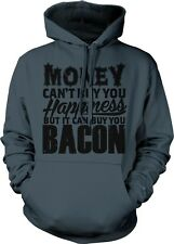 Money Cant Buy You Happiness But It Can Buy You Bacon Funny Hoodie Pullover
