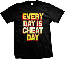 Every Day Is Cheat Day Funny Humor Diet Joke Splurge Meal Lazy Mens T-shirt