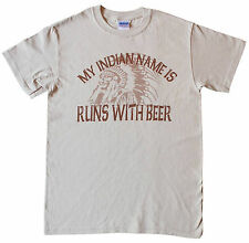 My Indian name is Runs With BEER Shirt-funny humorous-S-XXL-NEW-FREE SHIPPING