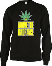 Above The Ignorance Pot Leaf Marijuana Weed 420 Legalize It Long Sleeve Thermal