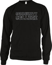Community College Pride Pun Joke Humor Funny Classic Dropout Long Sleeve Thermal