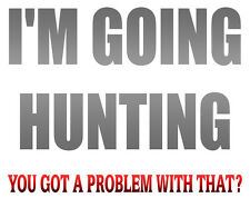 Funny Hunting T Shirt,bow hunter,compound bow,archery,rifle,bear,elk,hog,turkey
