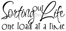 Sorting Out Life One Load at a Time Quote Vinyl Wall Art Decor Stickers Laundry