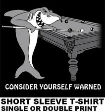 POOL SHARK WARNING POOL PLAYER TABLE BILLIARDS CUE STICK 8 BALL 9 BALL T-SHIRT 7