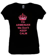 I'm Armenian We Don't Keep Calm Woman Fitted T-Shirt Black S-2XL NEW Armenian