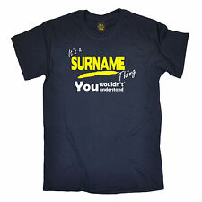Its A Surname Thing T-SHIRT Him Family Dad Daddy Husband Funny Gift birthday