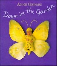 DOWN IN THE GARDEN, ANNE GEDDES, Used; Very Good Book