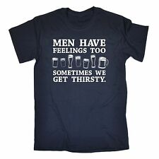 Men Have Feelings Thirsty T-SHIRT Drinking Beer Stag Funny Tee birthday gift