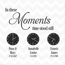 IN THESE MOMENTS TIME STOOD STILL custom family dates & names vinyl wall sticker