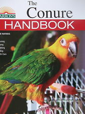 new CONURE BOOK pet bird conures PARROT complete care  THE CONURE HANDBOOK