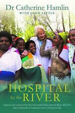 The Hospital by the River by Catherine Hamlin Paperback Book