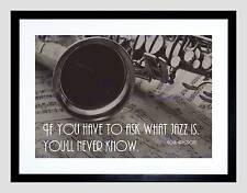 LOUIS ARMSTRONG ASK JAZZ NEVER KNOW QUOTE QUALITY FRAMED ART PRINT B12X13810