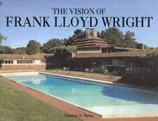 The Vision of Frank Lloyd Wright by Thomas A. Heinz