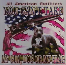 ALL AMERICAN OUTFITTERS PITBULL YOU CAN'T TAKE MY GUN,DOG OR FLAG SHIRT #547
