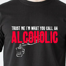 TRUST ME I'M WHAT YOU CALL AN ALCOHOLIC beer drunk slut beer retro Funny T-Shirt
