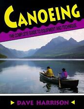 Canoeing: The Complete Guide to Equipment and Technique Dave Harrison VG Cond