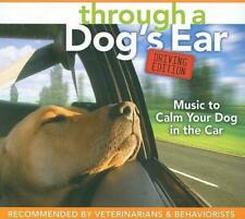 NEW Through a Dog's Ear: Driving Edition: Music to Calm Your Dog in the Car [Wit