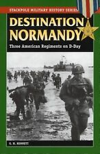 NEW Destination Normandy: Three American Regiments on D-Day by G.H. Bennett Pape