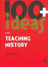 100 + Ideas for Teaching History by Julia Murphy Paperback Book (English)
