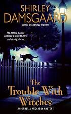 Abby and Ophelia: The Trouble with Witches 2 by Shirley Damsgaard Free Shipping