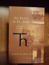 Mormon-Sol Barth of St. Johns : The Story of an Arizona Pioneer