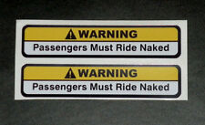 WARNING Passengers must RIDE NAKED Sticker 2x Sexy car