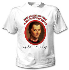 NICCOLO MACHIAVELLI DANGER QUOTE - NEW COTTON WHITE TSHIRT
