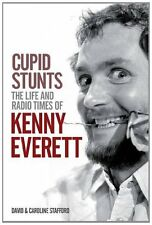 Cupid Stunts: The Life and Radio Times of Kenny Everett, Good Condition Book, ,