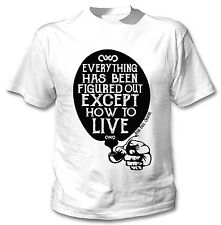JEAN PAUL SARTRE  EVERYTHING QUOTE - NEW COTTON WHITE TSHIRT