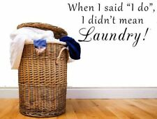 When I Said I Do I Didn't Mean Laundry Vinyl Wall Decal Custom Vinyl Lettering C