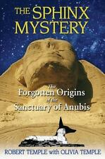 The Sphinx Mystery: The Forgotten Origins of the Sanctuary of Anubis by Templ…