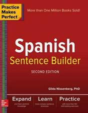Practice Makes Perfect Spanish Sentence Builder, Second Edition by Gilda Nissenb