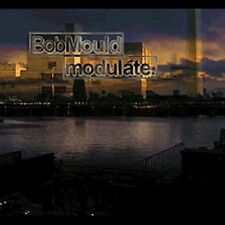 Modulate by Bob Mould (CD, Mar-2002, Granary Music)