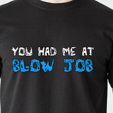 YOU HAD ME AT blow job 69 naughty bj sex dick humor vintage retro Funny T-Shirt