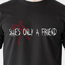 SHE'S ONLY A FRIEND cheat date swinger 69 slut horny sexy retro Funny T-Shirt