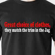 Great choice of clothes, they match the trim in the Jag car retro Funny T-Shirt
