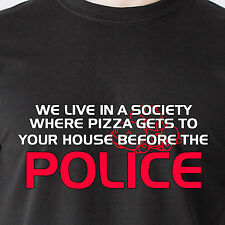 a society where pizza gets to your house before the police retro Funny T-Shirt