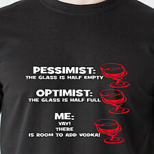 pessimist optimist me: yay! there is room to add vodka sexy  retro Funny T-Shirt